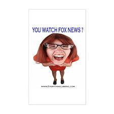 You Watch Fox News ? Rectangle Decal