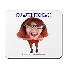 You Watch Fox News ? Mousepad