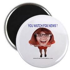 You Watch Fox News ? Magnet