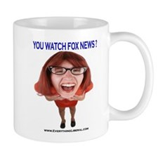 You Watch Fox News ? Mug