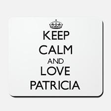 Keep Calm and Love Patricia Mousepad