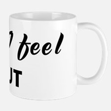 Today I feel taut Mug