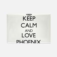 Keep Calm and Love Phoenix Magnets