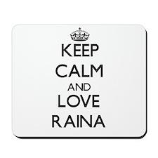 Keep Calm and Love Raina Mousepad