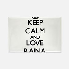 Keep Calm and Love Raina Magnets