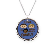 love is what makes a family  Necklace