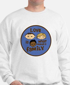 love is what makes a family blue boy co Sweatshirt