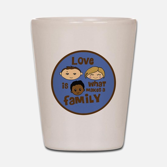 love is what makes a family blue boy co Shot Glass
