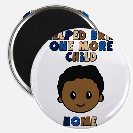 helped bring one more home boy copy Magnet