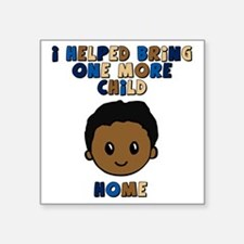 """helped bring one more home  Square Sticker 3"""" x 3"""""""