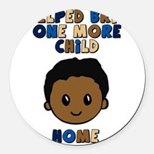 helped bring one more home boy co Round Car Magnet