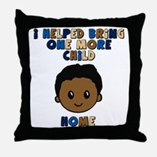 helped bring one more home boy copy Throw Pillow