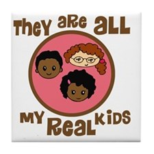 they are all my real kids copy Tile Coaster