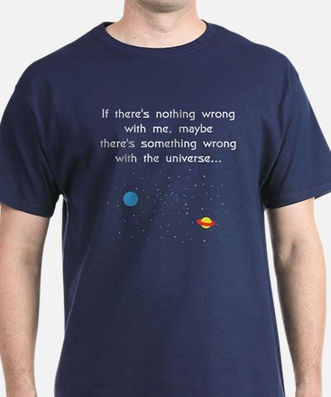 Maybe It's The Universe (A) T-Shirt
