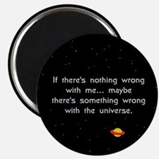 Maybe It's The Universe(A) Magnet