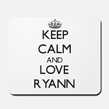 Keep Calm and Love Ryann Mousepad