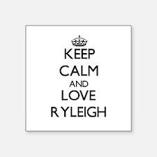 Keep Calm and Love Ryleigh Sticker