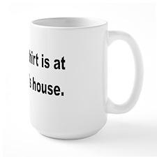 yourmomshouseshirt Mug
