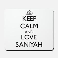 Keep Calm and Love Saniyah Mousepad