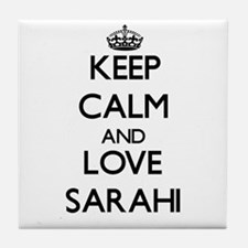 Keep Calm and Love Sarahi Tile Coaster