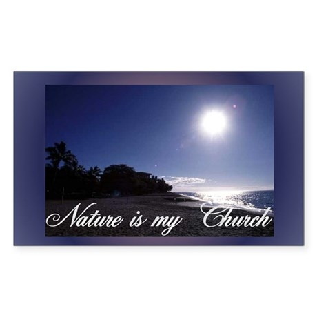 """Nature Is My Church"" Rectangle Sticker"