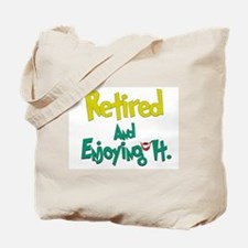 Retired Fun:-) Tote Bag
