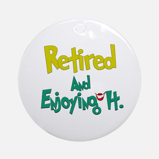 Retired Fun:-) Ornament (Round)