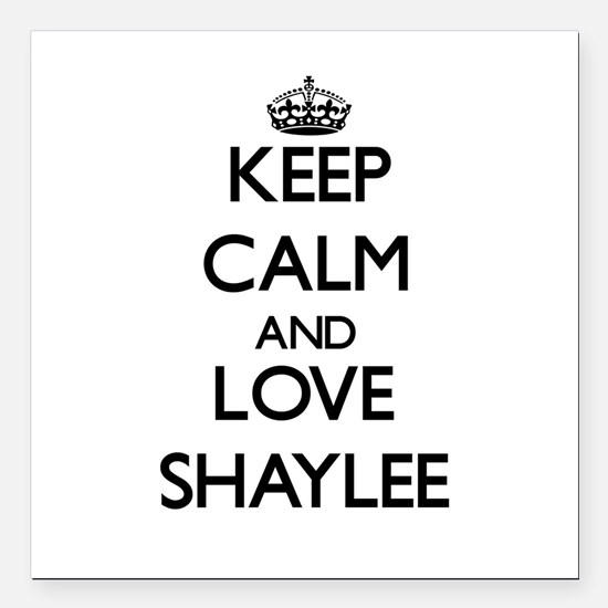 """Keep Calm and Love Shaylee Square Car Magnet 3"""" x"""