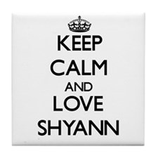 Keep Calm and Love Shyann Tile Coaster