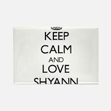 Keep Calm and Love Shyann Magnets
