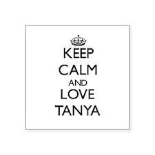 Keep Calm and Love Tanya Sticker
