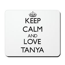 Keep Calm and Love Tanya Mousepad
