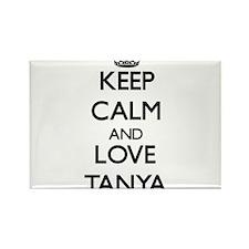 Keep Calm and Love Tanya Magnets