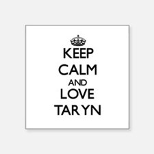 Keep Calm and Love Taryn Sticker