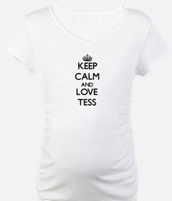 Keep Calm and Love Tess Shirt