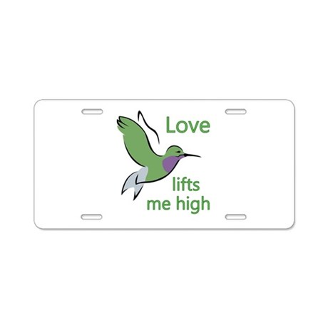 Love Lifts Me High Aluminum License Plate