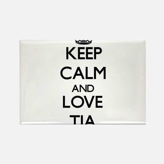 Keep Calm and Love Tia Magnets
