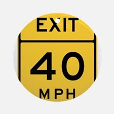 Exit 40 MPH Sign Ornament (Round)