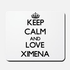 Keep Calm and Love Ximena Mousepad