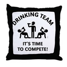 Drinking Team – It's Time To Compete! Throw Pillow
