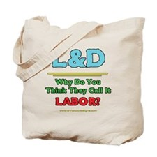 2-Why Do You Think They Call It Labor 3 d Tote Bag