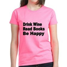 Drink Wine,Read Books,Be Happy T-Shirt