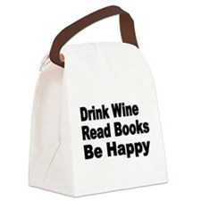 Drink Wine,Read Books,Be Happy Canvas Lunch Bag