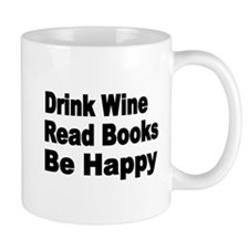 Drink Wine,Read Books,Be Happy Mugs