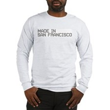 MADE IN SF Long Sleeve T-Shirt