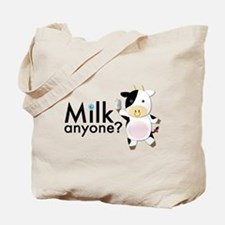 Milk Anyone? Tote Bag