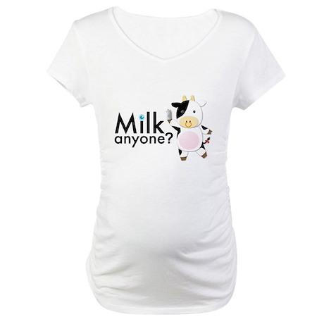Milk Anyone? Maternity T-Shirt