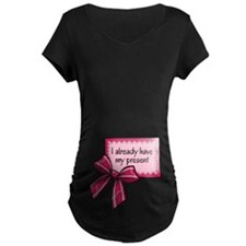 I already have my present - pink Maternity T-Shirt