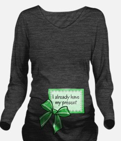 I already have my present - Green Long Sleeve Mate