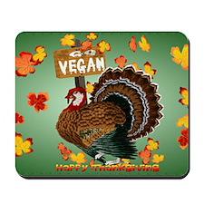 Go Vegan! Thanksgiving-Yardsign Mousepad